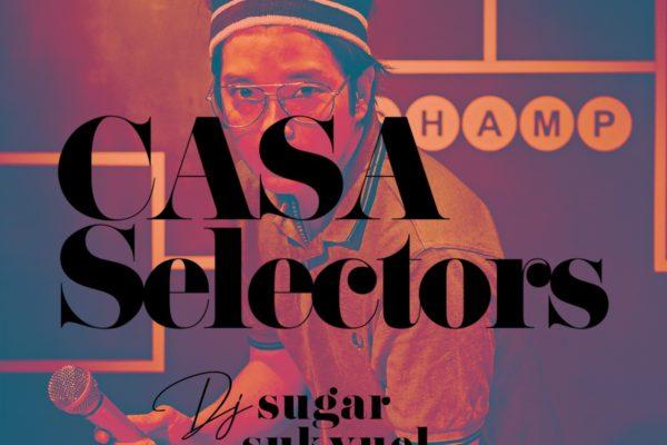 CASA SELECTORS – 04 Sugar Sukyuel