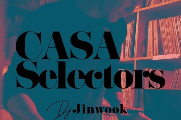CASA SELECTORS – 12 Jinwook