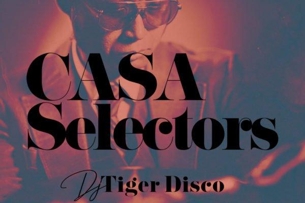 CASA SELECTORS – 19 Tiger Disco