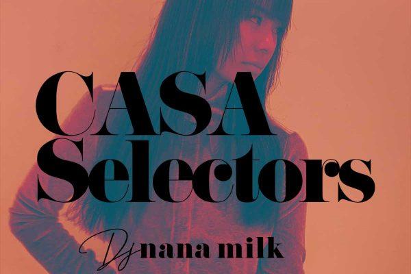 CASA SELECTORS – 33 Nanamilk